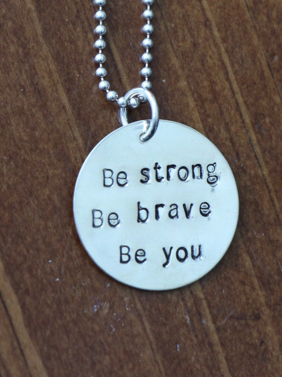Be Strong Be Brave Be You Necklace Kandsimpressions